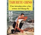 LIBRO TABURETE CHINO, UNA INTRODUCCION A LAS ARMAS DEL KUNG FU